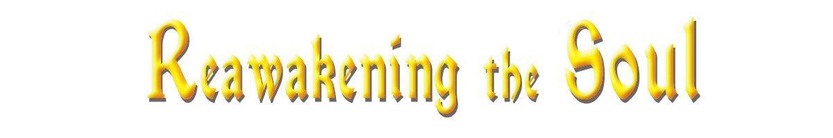 Reawakening the Soul