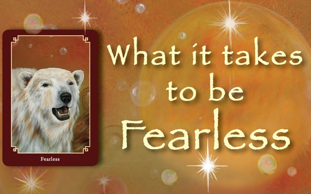 What it takes to be FEARLESS
